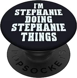 I'm Stephanie Doing Stephanie Things First Name Pop Socket - PopSockets 手机和平板电脑握架260027  黑色