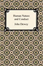 Human Nature and Conduct [with Biographical Introduction] (English Edition)