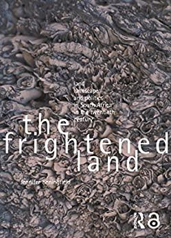 """The Frightened Land: Land, Landscape and Politics in South Africa in the Twentieth Century (English Edition)"",作者:[Jennifer Beningfield]"