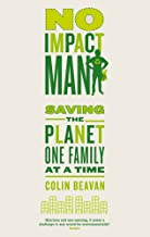 No Impact Man: Saving the planet one family at a time (English Edition)