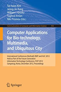 Computer Applications for Bio-technology, Multimedia and Ubiquitous City: International Conferences, MulGraB, BSBT and IUr...