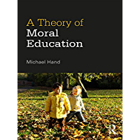 A Theory of Moral Education (English Edition)