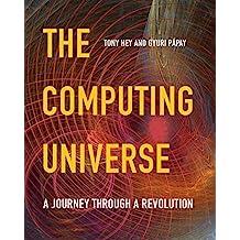 The Computing Universe: A Journey through a Revolution (English Edition)