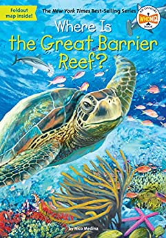 """""""Where Is the Great Barrier Reef? (Where Is?) (English Edition)"""",作者:[Nico Medina, Who HQ, John Hinderliter]"""