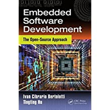 Embedded Software Development: The Open-Source Approach (Embedded Systems Book 4) (English Edition)