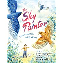 The Sky Painter: Louis Fuertes, Bird Artist (English Edition)