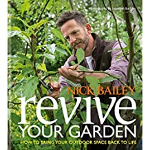 Revive your Garden: How to bring your outdoor space back to life (English Edition)