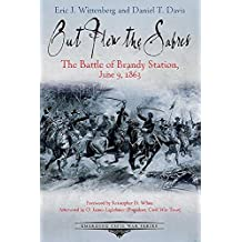 Out Flew the Sabres: The Battle of Brandy Station, June 9, 1863 (Emerging Civil War Series) (English Edition)