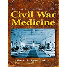 The Encyclopedia of Civil War Medicine (English Edition)