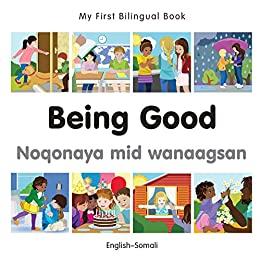 """My First Bilingual Book–Being Good (English–Somali) (English Edition)"",作者:[Milet Publishing]"