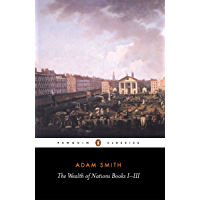 The Wealth of Nations: Books I-III (English Edition)