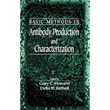 Basic Methods in Antibody Production and Characterization (English Edition)