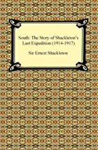 South: The Story of Shackleton's Last Expedition (1914-1917) (English Edition)