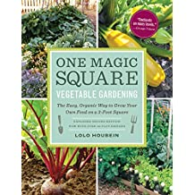 One Magic Square Vegetable Gardening: The Easy, Organic Way to Grow Your Own Food on a 3-Foot Square (English Edition)