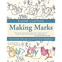 Making Marks: Discover the Art of Intuitive Drawing (English Edition)