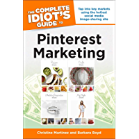 The Complete Idiot's Guide to Pinterest Marketing: Tap into…