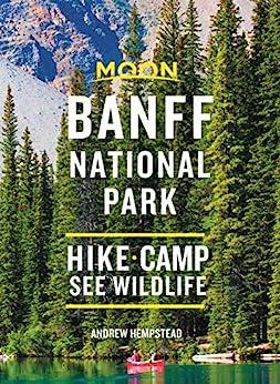 """Moon Banff National Park: Hike, Camp, See Wildlife (Travel Guide) (English Edition)"",作者:[Andrew Hempstead]"