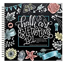 Chalk Art and Lettering 101: An Introduction to Chalkboard Lettering, Illustration, Design, and More (English Edition)