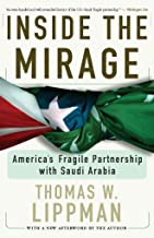Inside The Mirage: America's Fragile Partnership With Saudi Arabia (English Edition)