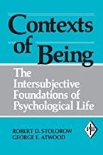 Contexts of Being: The Intersubjective Foundations of Psychological Life (Psychoanalytic Inquiry Book Series 12) (English ...