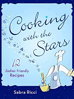 Cooking with the Stars: 12 Zodiac Friendly Recipes (English Edition)