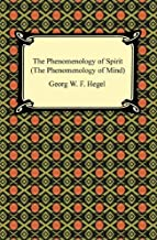 The Phenomenology of Spirit (The Phenomenology of Mind) (English Edition)