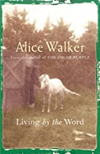Alice Walker: Living by the Word: Selected Writings, 1973-87 (English Edition)