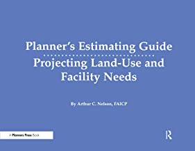 Planner's Estimating Guide: Projecting Land-Use and Facility Needs (English Edition)