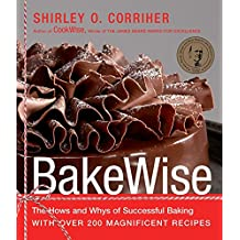 BakeWise: The Hows and Whys of Successful Baking with Over 200 Magnificent Recipes (English Edition)