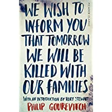 We Wish to Inform You That Tomorrow We Will Be Killed With Our Families: Picador Classic (English Edition)