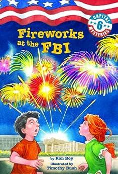 """Capital Mysteries #6: Fireworks at the FBI (English Edition)"",作者:[Ron Roy, Timothy Bush]"