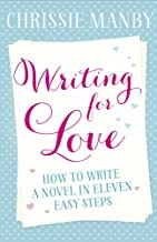 Writing for Love: How to Write a Novel in Eleven Easy Steps (English Edition)