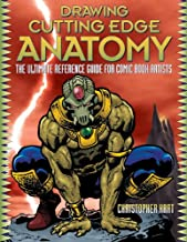 Drawing Cutting Edge Anatomy: The Ultimate Reference Guide for Comic Book Artists (English Edition)