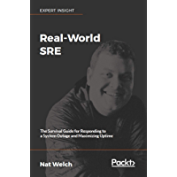 Real-World SRE: The Survival Guide for Responding to a Syste…