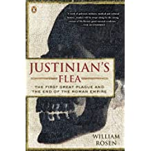 Justinian's Flea: The First Great Plague and the End of the Roman Empire (English Edition)