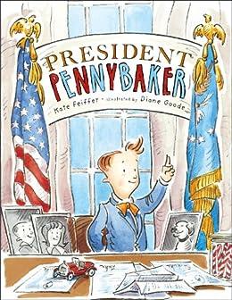 """""""President Pennybaker"""",作者:[Kate Feiffer, Diane Goode]"""