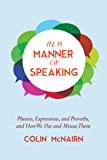 In a Manner of Speaking: Phrases, Expressions, and Proverbs…