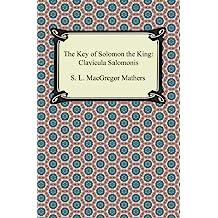 The Key of Solomon the King: Clavicula Salomonis (English Edition)