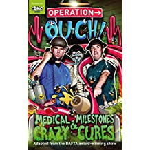 Medical Milestones and Crazy Cures: Book 2 (Operation Ouch) (English Edition)