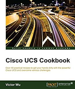 """Cisco UCS Cookbook (English Edition)"",作者:[Victor Wu]"