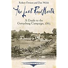 The Last Road North: A Guide to the Gettysburg Campaign, 1863 (Emerging Civil War Series) (English Edition)