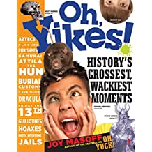 Oh, Yikes!: History's Grossest, Wackiest Moments (English Edition)