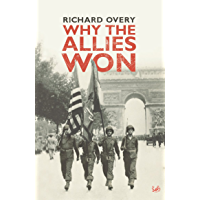 Why The Allies Won (English Edition)