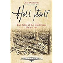 Hell Itself: The Battle of the Wilderness, May 5-7, 1864 (Emerging Civil War Series) (English Edition)