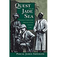 Quest For The Jade Sea: Colonial Competition Around An East African Lake (English Edition)