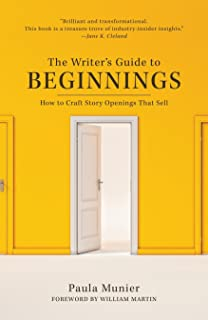 The Writer's Guide to Beginnings: How to Craft Story Openings That Sell (English Edition)
