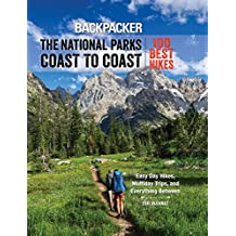 Backpacker The National Parks Coast to Coast: 100 Best Hikes (English Edition)
