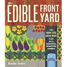 The Edible Front Yard: The Mow-Less, Grow-More Plan for a Beautiful, Bountiful Garden (English Edition)