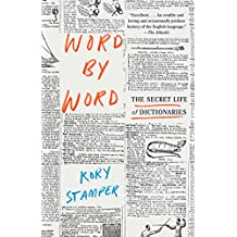 Word by Word: The Secret Life of Dictionaries (English Edition)