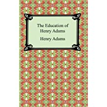 The Education of Henry Adams (English Edition)